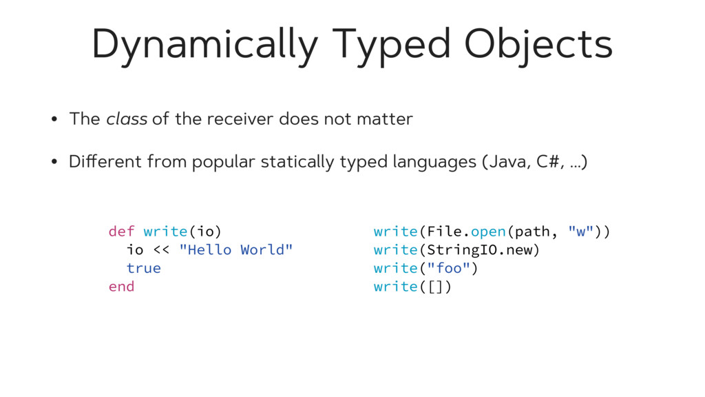 Dynamically Typed Objects • The class of the re...