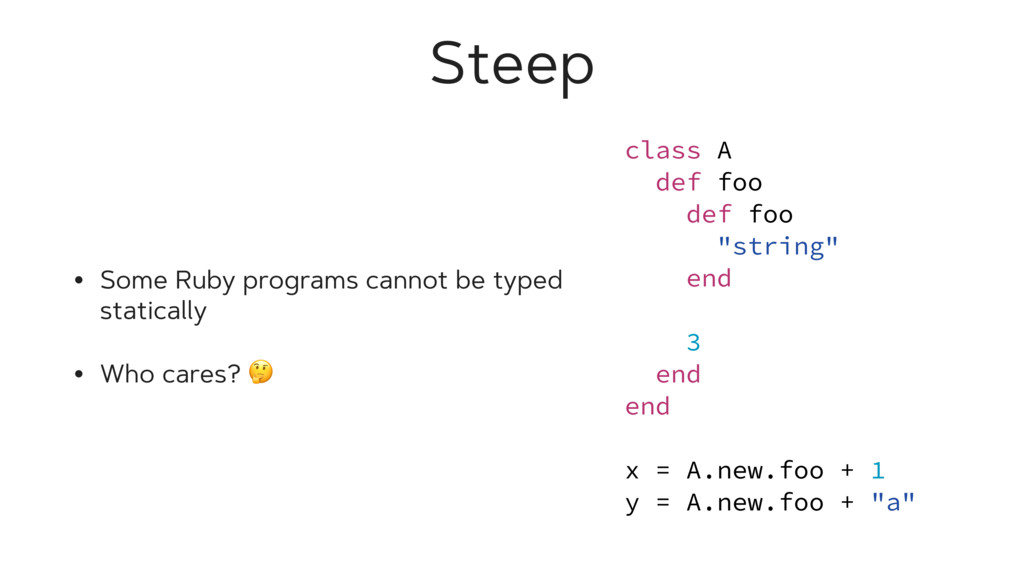 Steep • Some Ruby programs cannot be typed stat...