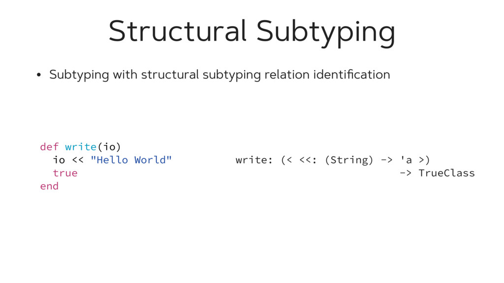 Structural Subtyping • Subtyping with structura...