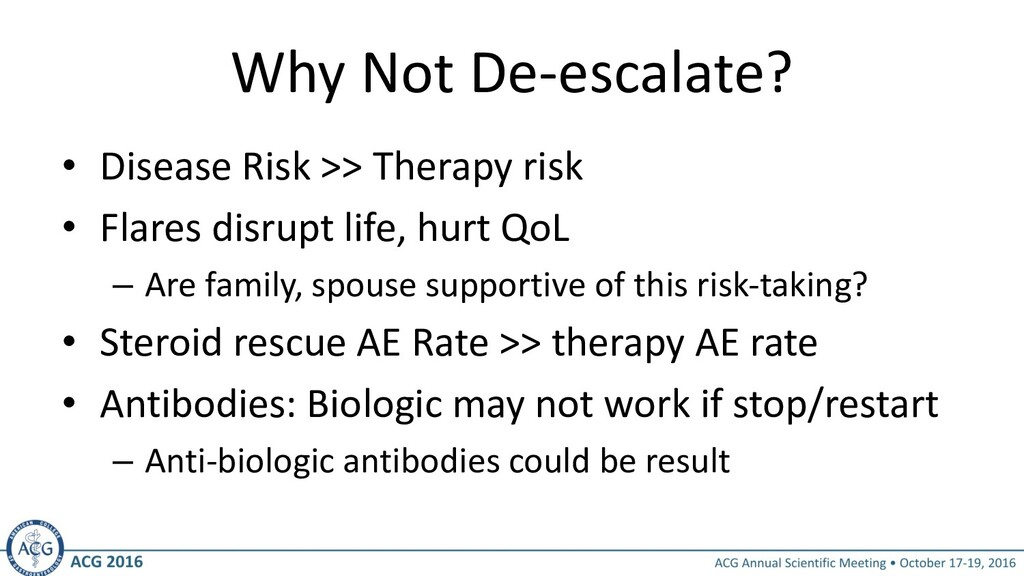 Why Not De-escalate? • Disease Risk >> Therapy ...