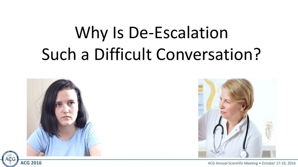 Why Is De-Escalation Such a Difficult Conversat...