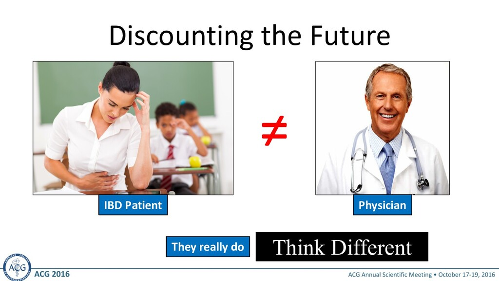 Discounting the Future ≠ IBD Patient Physician ...