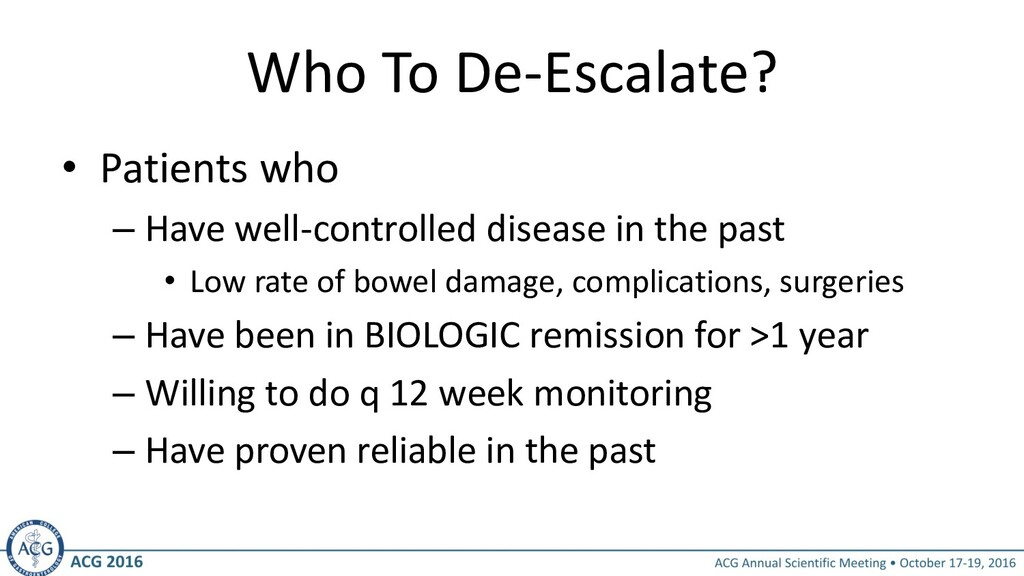Who To De-Escalate? • Patients who – Have well-...