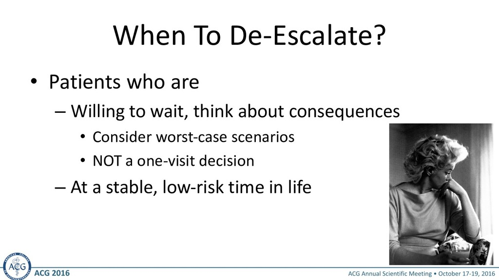 When To De-Escalate? • Patients who are – Willi...