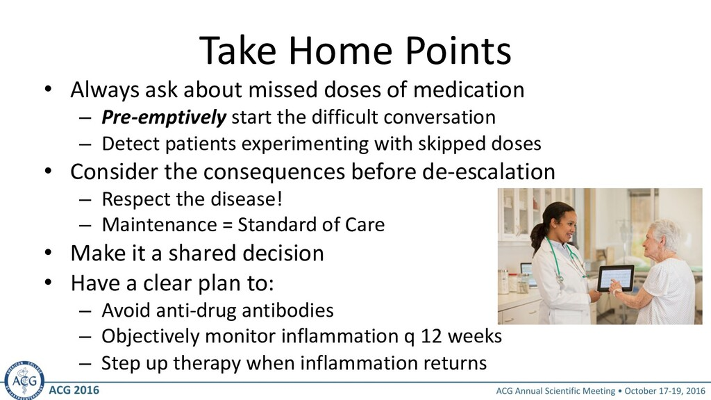 Take Home Points • Always ask about missed dose...