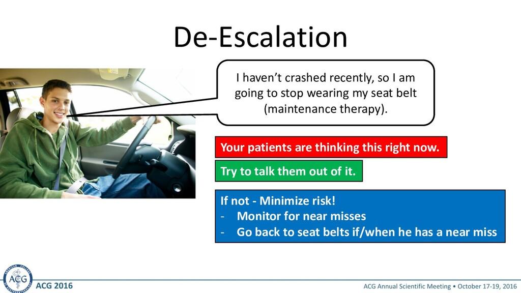 De-Escalation I haven't crashed recently, so I ...