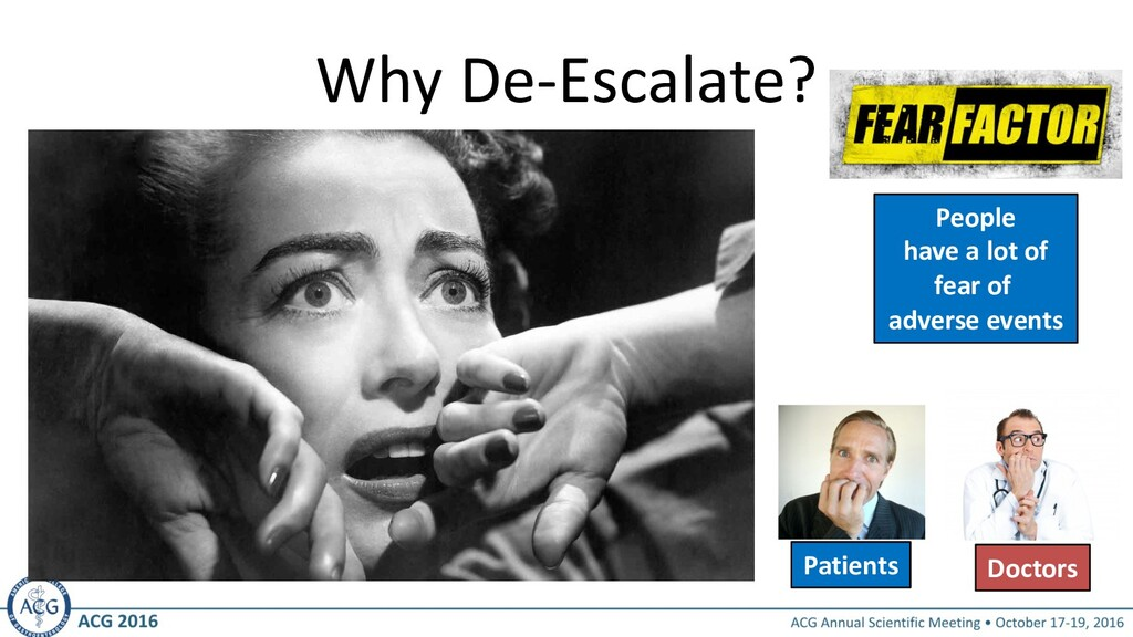 Why De-Escalate? People have a lot of fear of a...