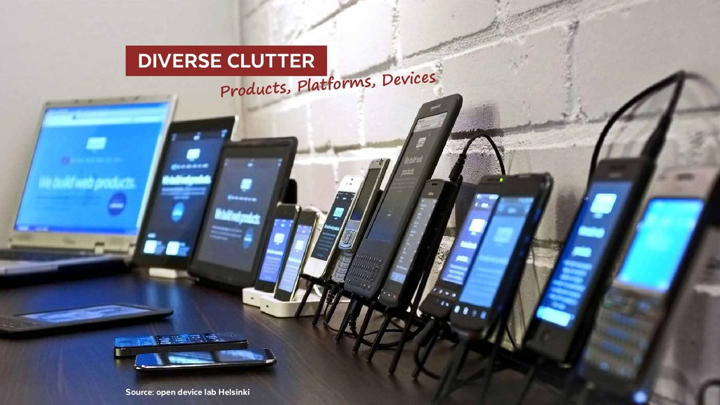 DIVERSE CLUTTER  Source: open device lab Hels...