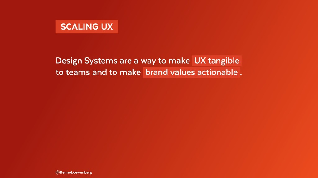 SCALING UX  Design Systems are a way to make ...