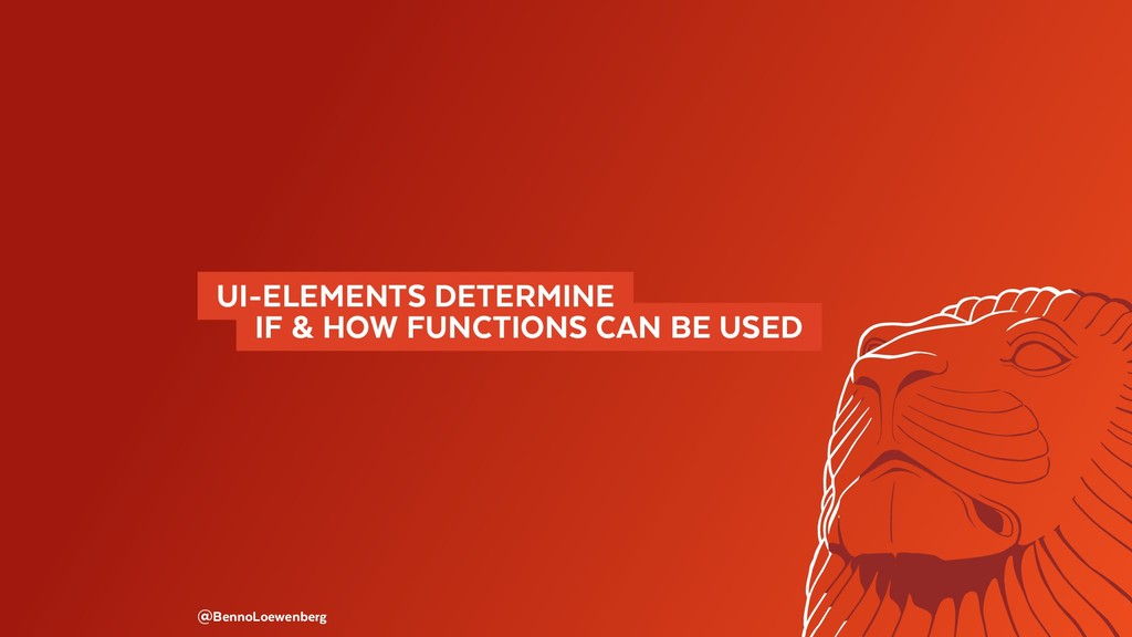 @BennoLoewenberg   UI-ELEMENTS DETERMINE    IF ...