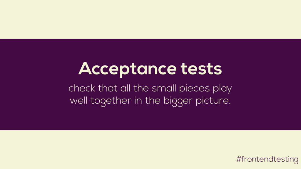 #frontendtesting Acceptance tests check that al...