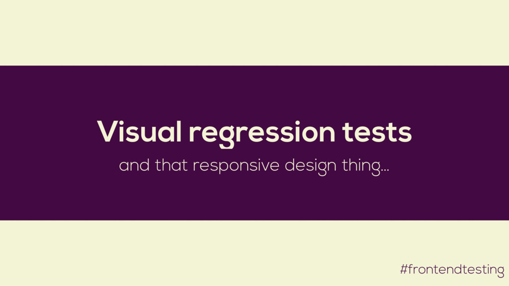 #frontendtesting Visual regression tests and th...