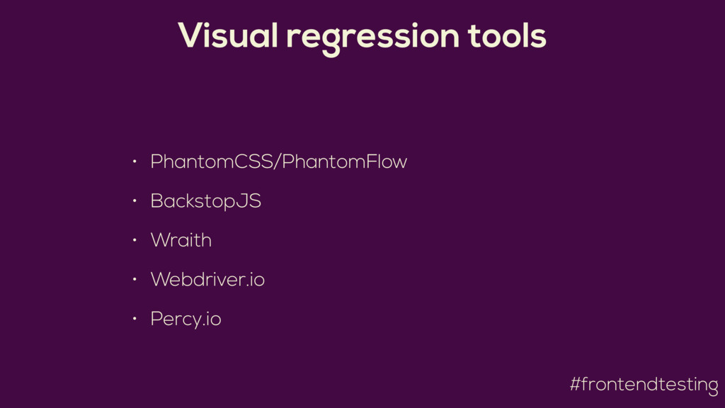 #frontendtesting Visual regression tools • Phan...