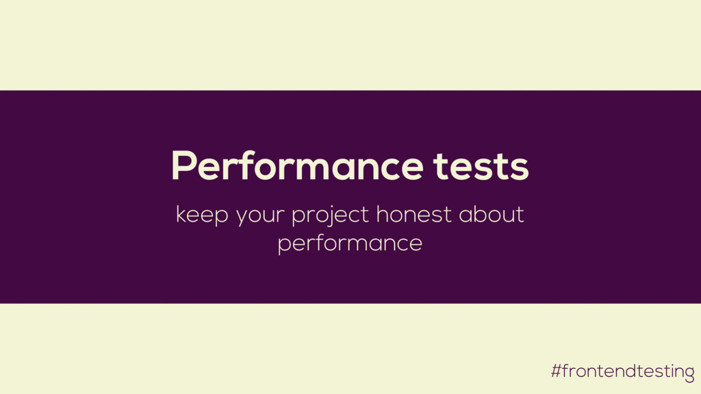 #frontendtesting Performance tests keep your pr...