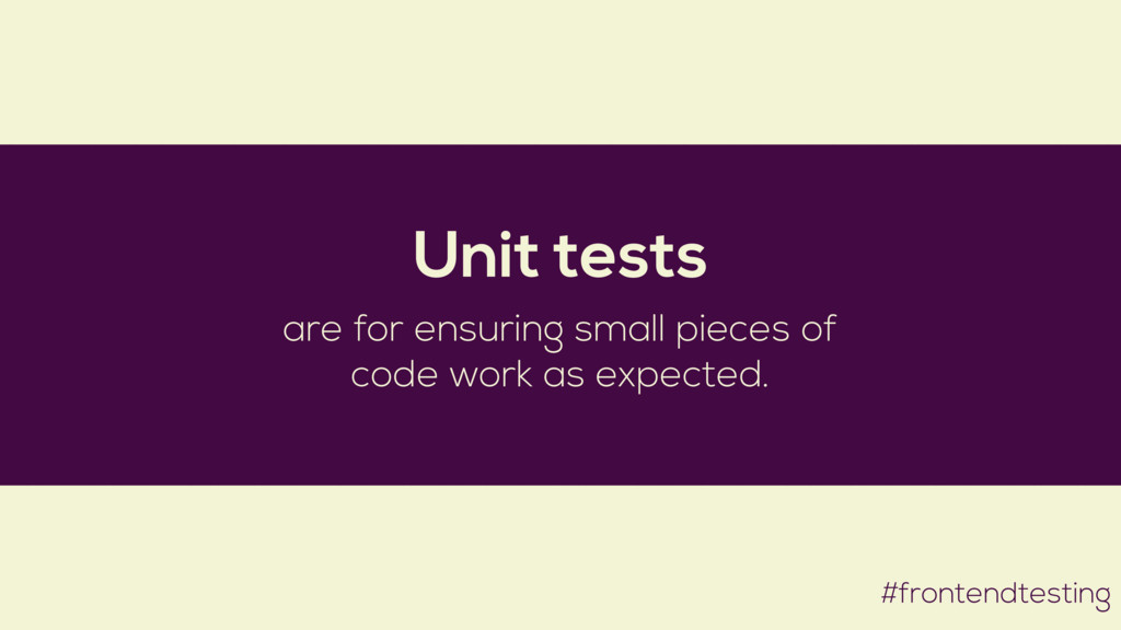#frontendtesting Unit tests are for ensuring sm...