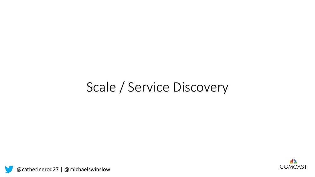 @catherinerod27 | @michaelswinslow Scale / Serv...