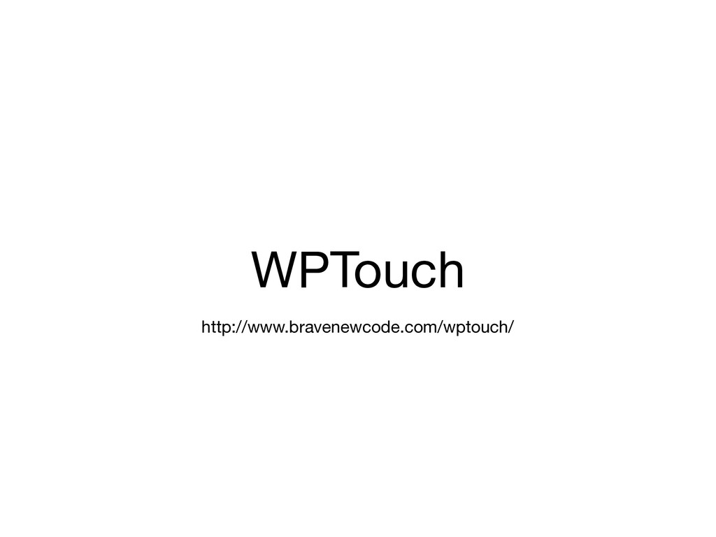 WPTouch http://www.bravenewcode.com/wptouch/