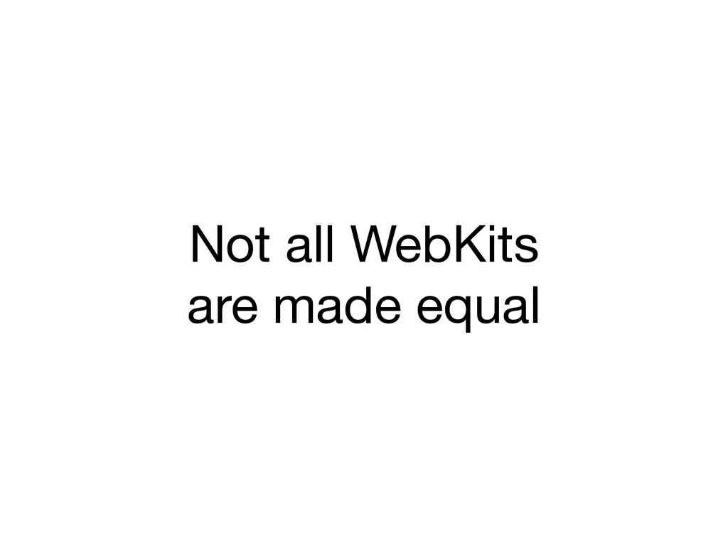 Not all WebKits are made equal