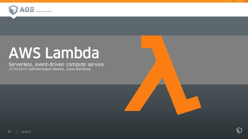 1 02.06.17 AWS Lambda Serverless, event-driven ...