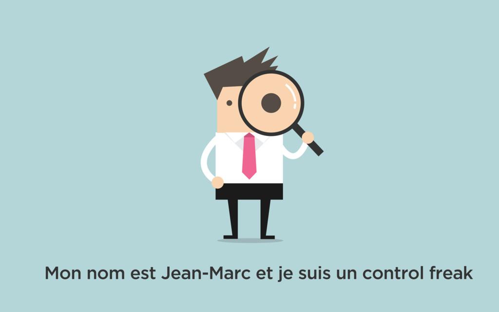 Mon nom est Jean-Marc et je suis un control fre...