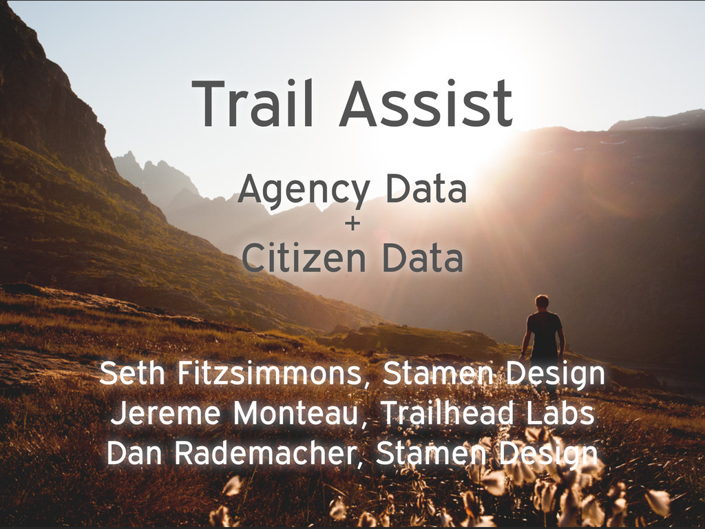 Trail Assist Agency Data + Citizen Data Seth ...