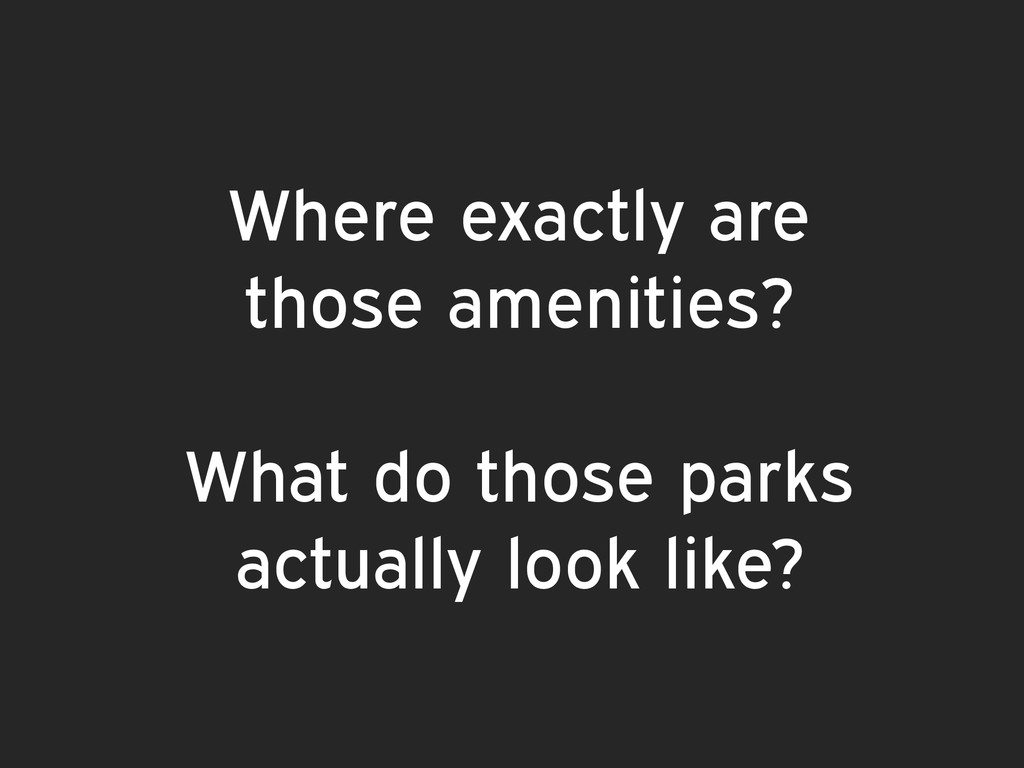 Where exactly are those amenities? What do thos...