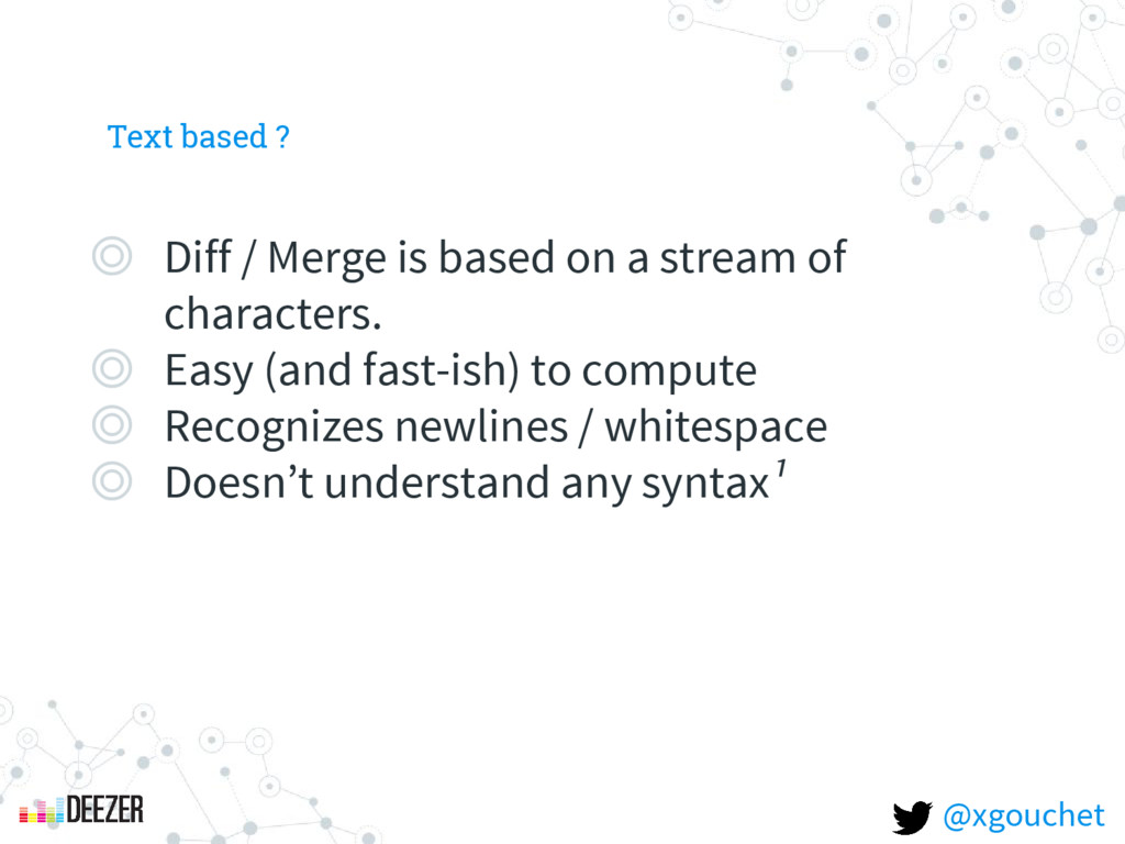 Text based ? ◎ Diff / Merge is based on a strea...