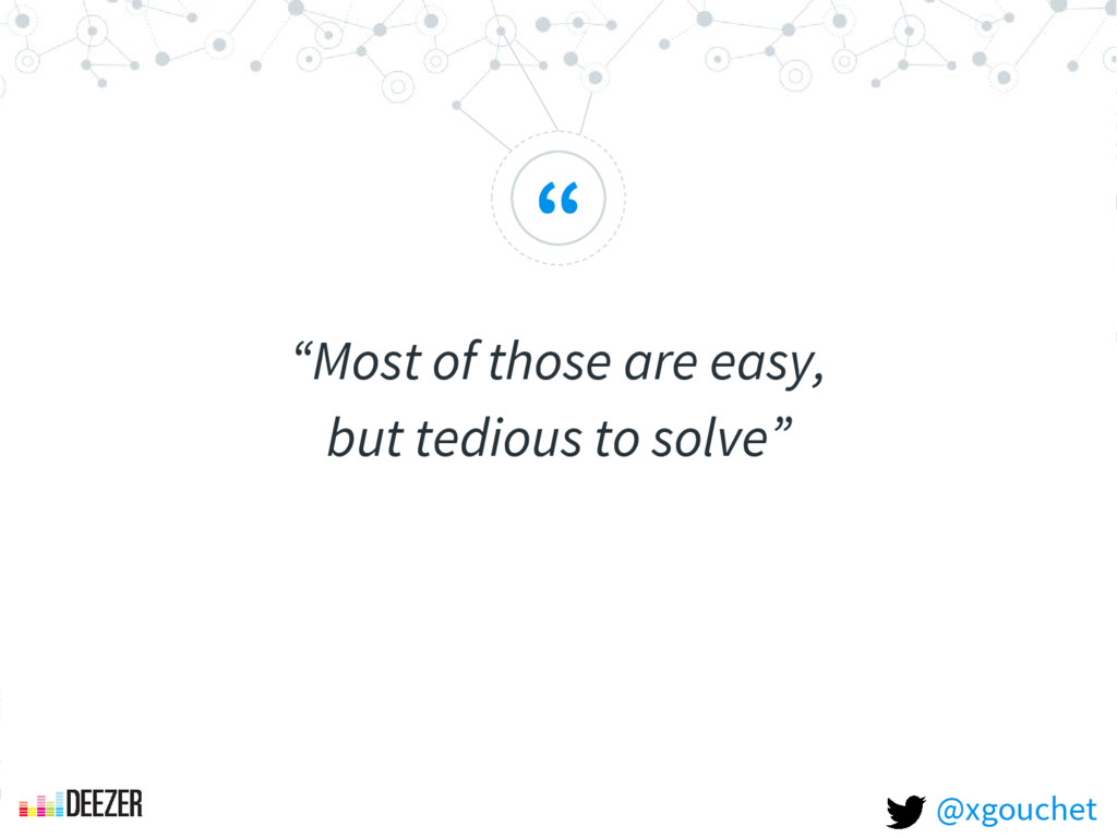 """ ""Most of those are easy, but tedious to solve..."