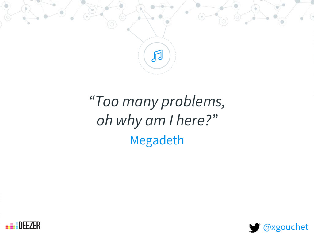 """ ""Too many problems, oh why am I here?"" Megade..."