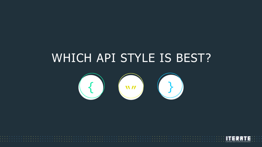 """WHICH API STYLE IS BEST? """""""" } {"""