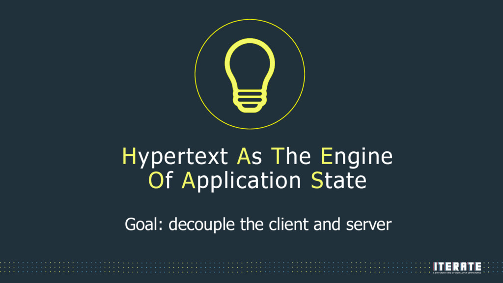 Hypertext As The Engine Of Application State Go...