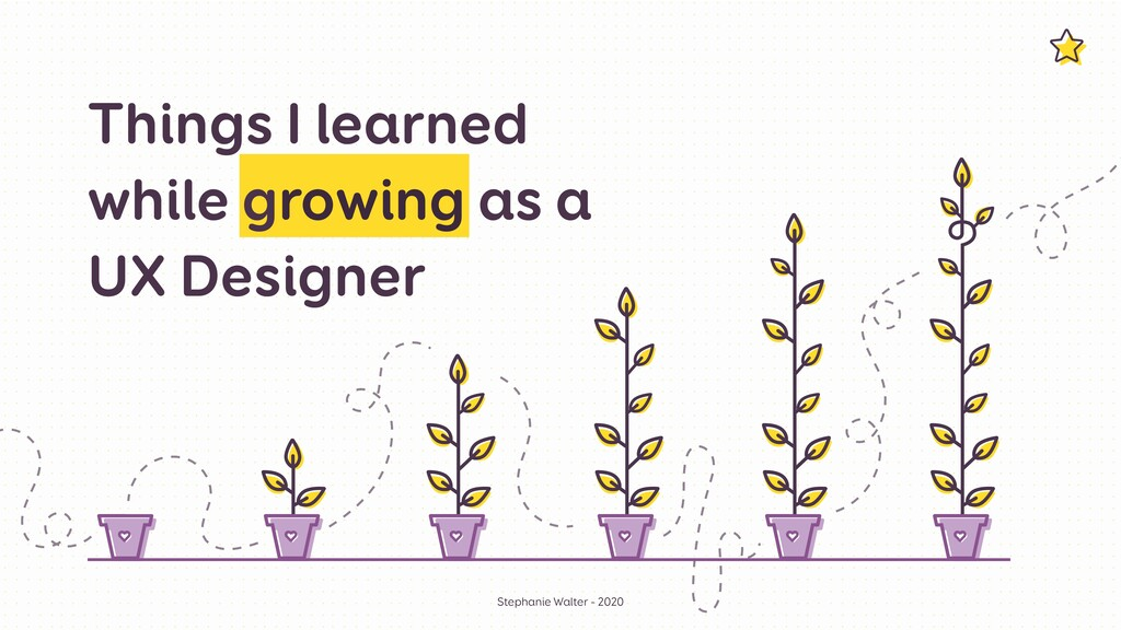 Things I learned while growing as a  UX Design...