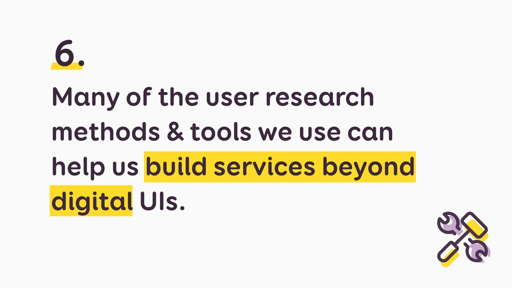Many of the user research methods & tools we us...