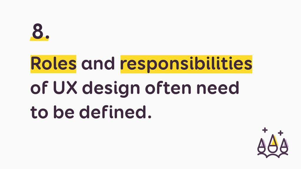 Roles and responsibilities of UX design often n...