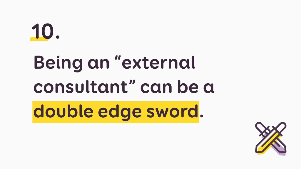"""Being an """"external consultant"""" can be a double ..."""