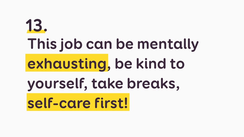 This job can be mentally exhausting, be kind to...