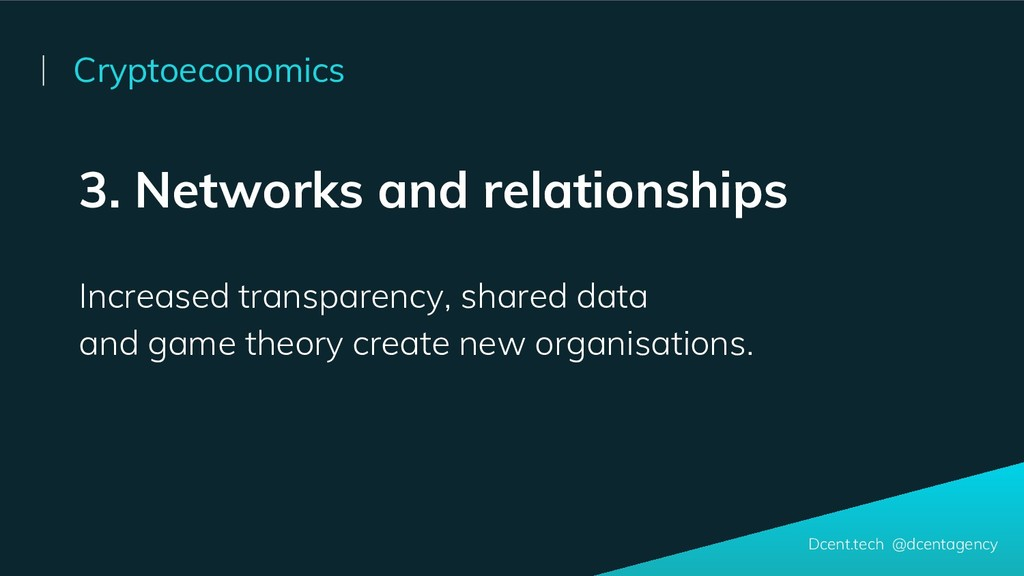 3. Networks and relationships Increased transpa...