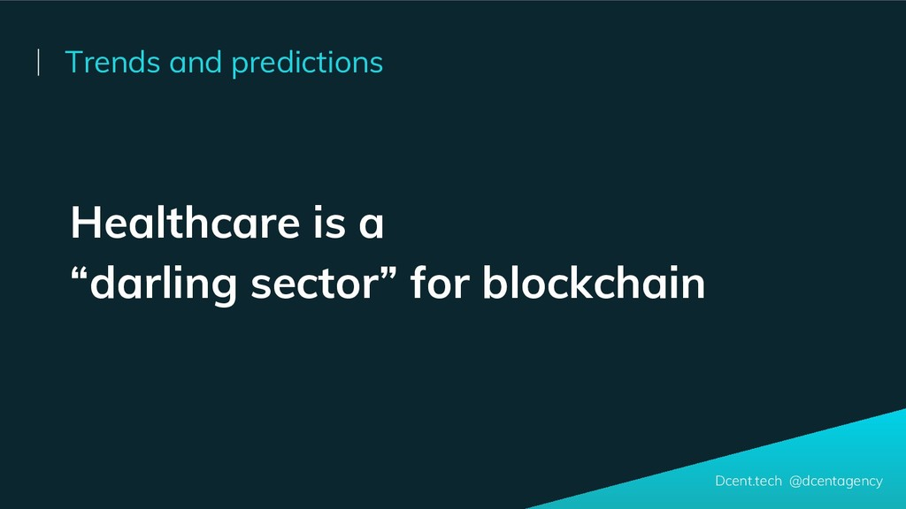 """Healthcare is a """"darling sector"""" for blockchain..."""