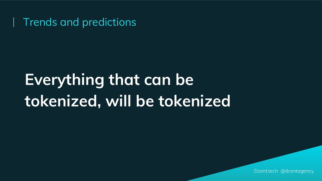 Everything that can be tokenized, will be token...