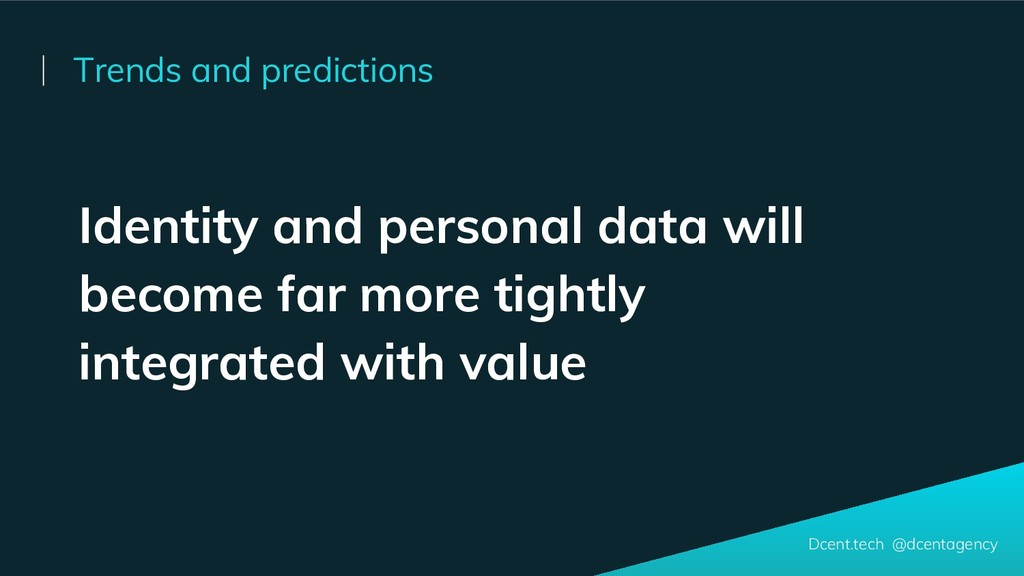 Trends and predictions Dcent.tech @dcentagency ...