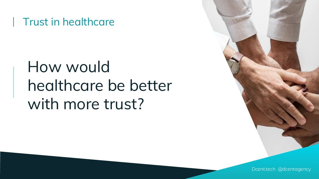 How would healthcare be better with more trust?...