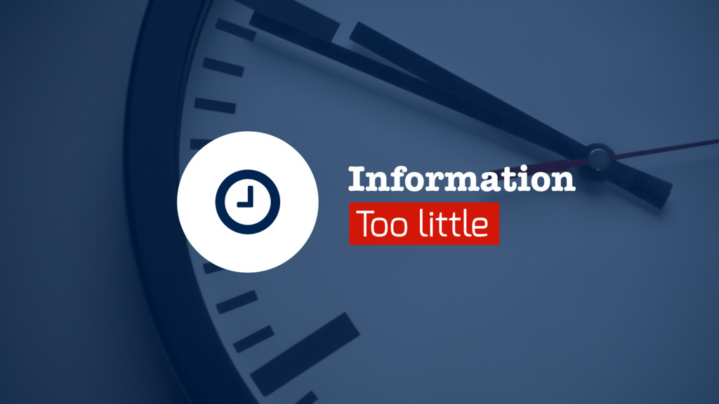 Information Too little