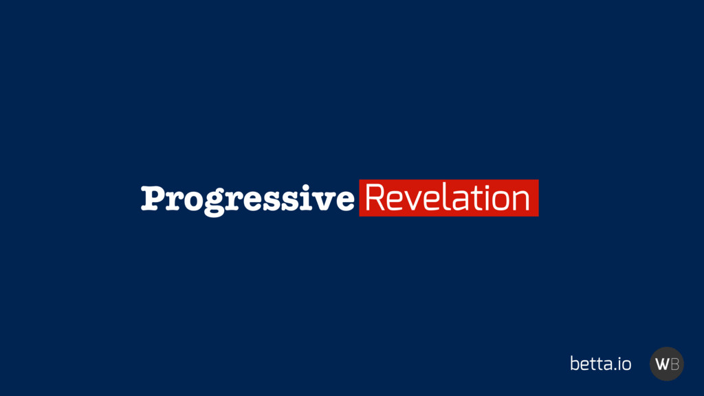 betta.io Progressive Revelation
