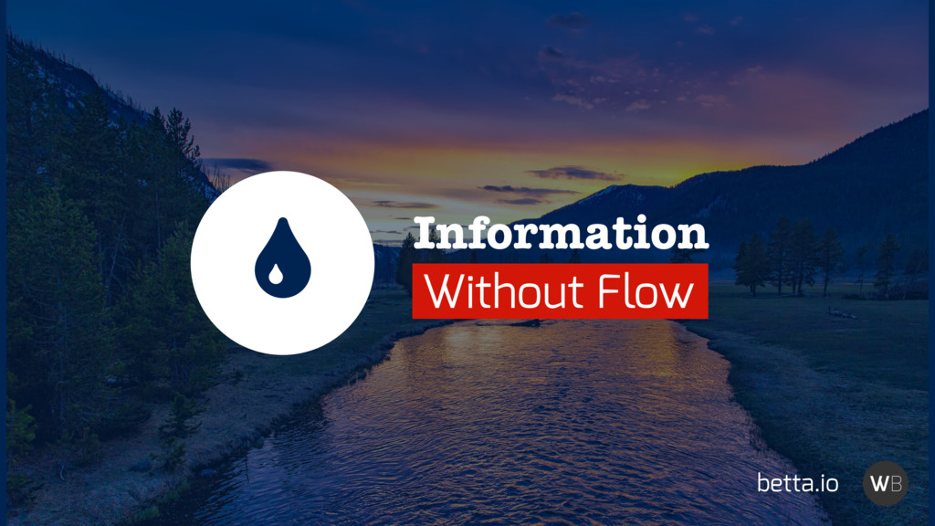 Information Without Flow betta.io