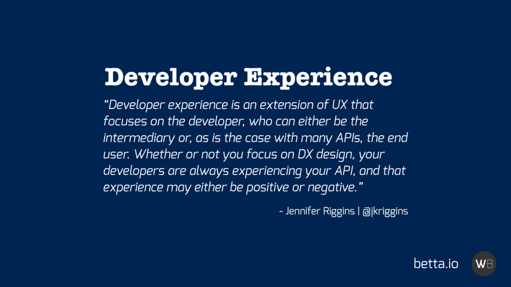 """Developer experience is an extension of UX tha..."