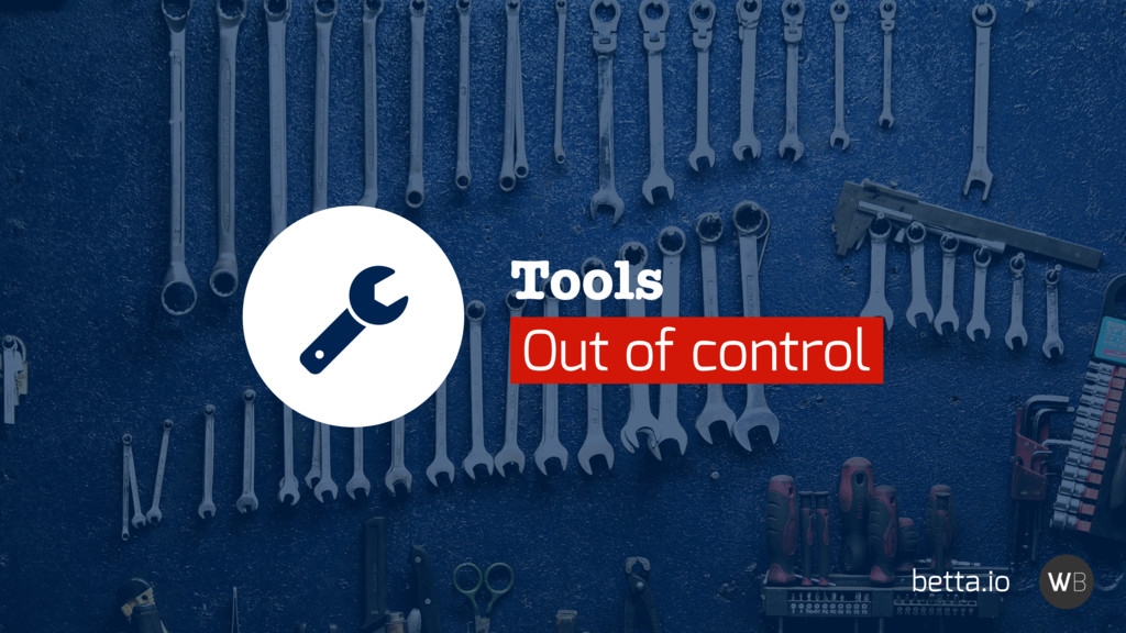 Tools Out of control betta.io