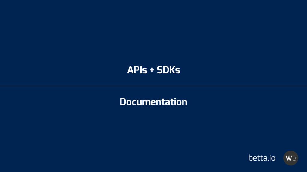 APIs + SDKs Documentation betta.io