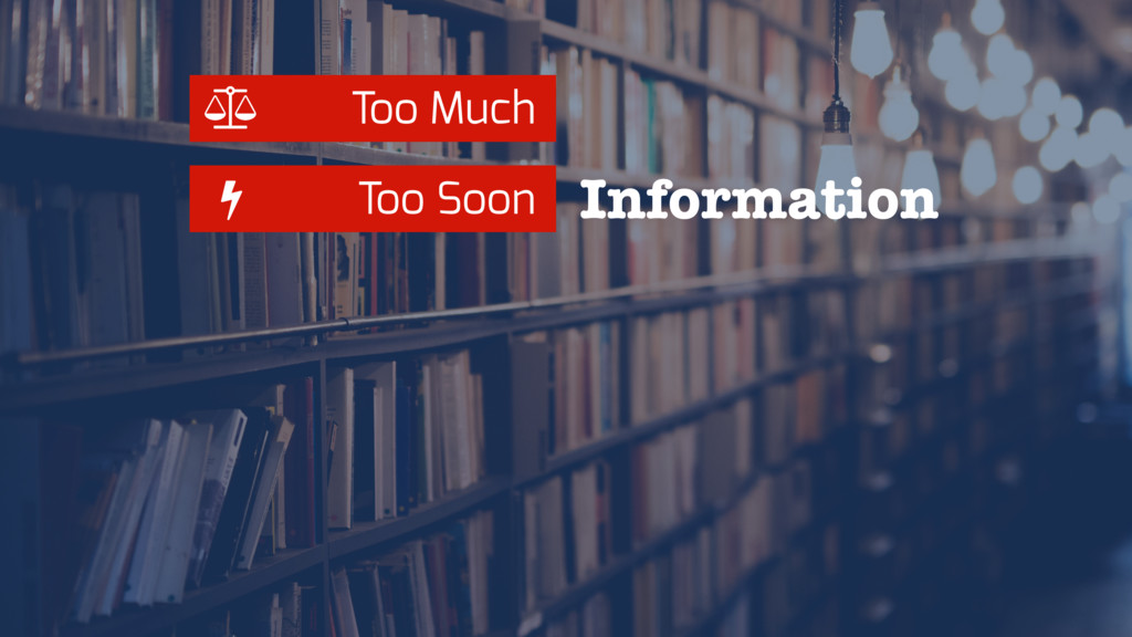 Too Much Too Soon Information Ȫ