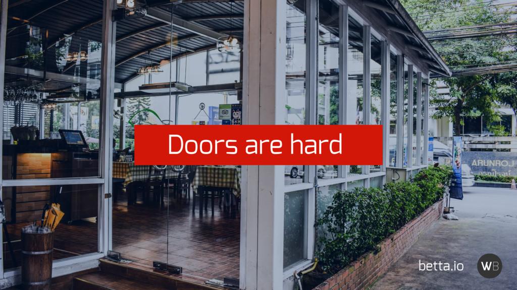 betta.io Doors are hard