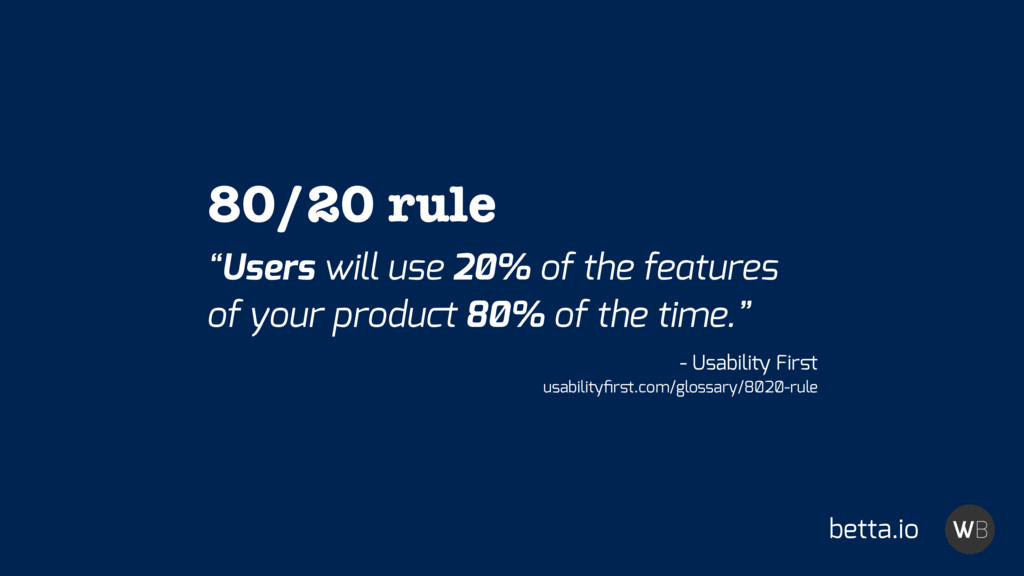 """Users will use 2̸% of the features of your pro..."